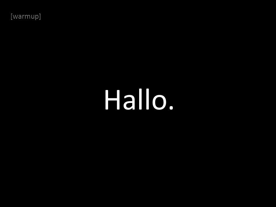 [warmup] Hallo?