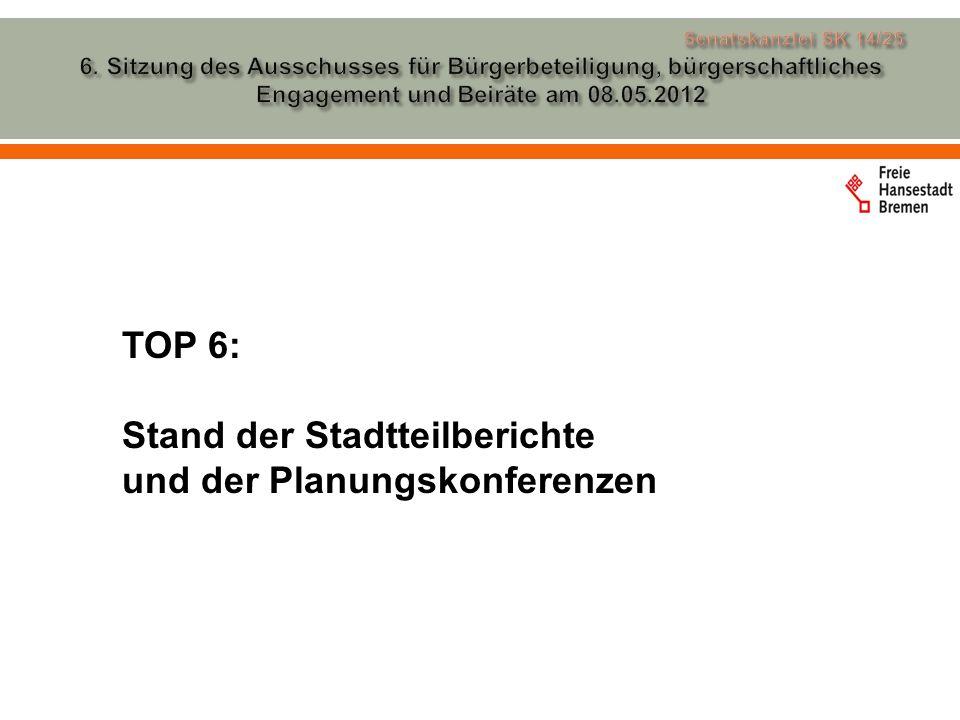 TOP 6: Stand der Stadtteilberichte und der Planungskonferenzen