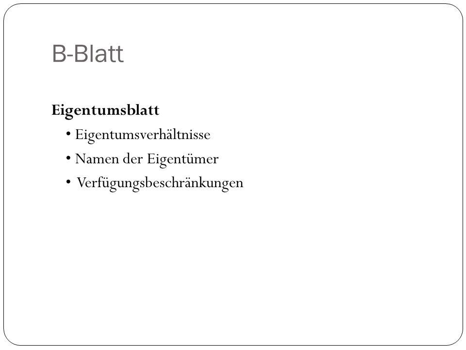 B-Blatt Eigentumsblatt Eigentumsverhältnisse Namen der Eigentümer Verfügungsbeschränkungen