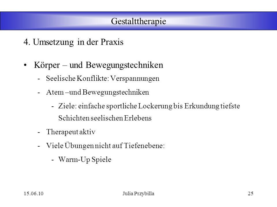 15.06.10Julia Przybilla24 Gestalttherapie Kreative Techniken -Kunst Poesie Darstellung z.B. z.B. z.B. Bilder, Gedichte Rollenspiel Basteln -Menschen v