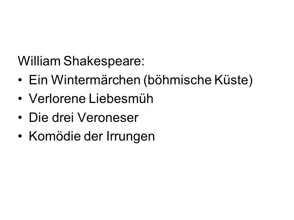 William Shakespeare: Ein Wintermärchen (böhmische Küste) Verlorene Liebesmüh Die drei Veroneser Komödie der Irrungen