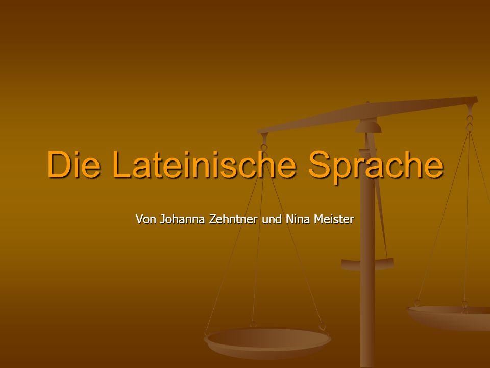 Die Lateinische Sprache Von Johanna Zehntner und Nina Meister