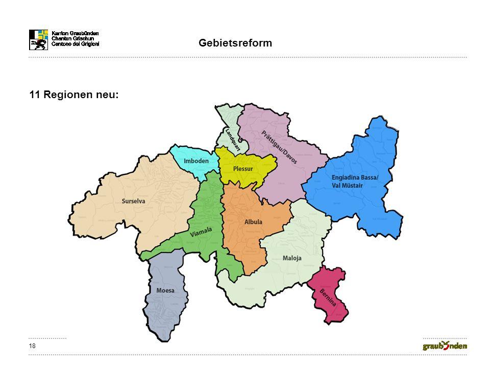 18 Gebietsreform 11 Regionen neu: