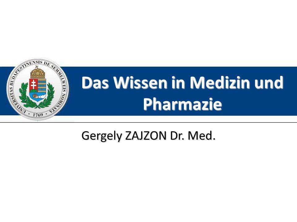 Das Wissen in Medizin und Pharmazie Gergely ZAJZON Dr. Med.