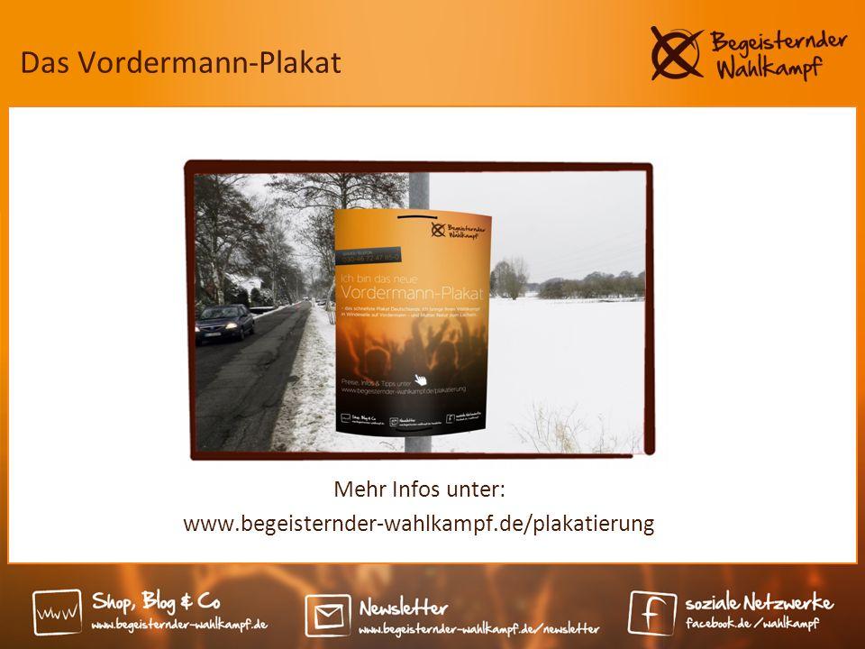 Das Vordermann-Plakat Mehr Infos unter: www.begeisternder-wahlkampf.de/plakatierung