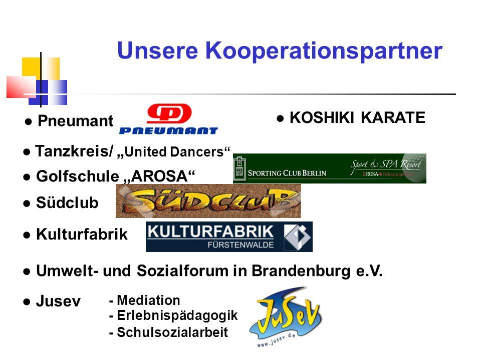 Unsere Kooperationspartner Kulturfabrik Tanzkreis/ United Dancers Golfschule AROSA Pneumant Südclub Umwelt- und Sozialforum in Brandenburg e.V. Jusev
