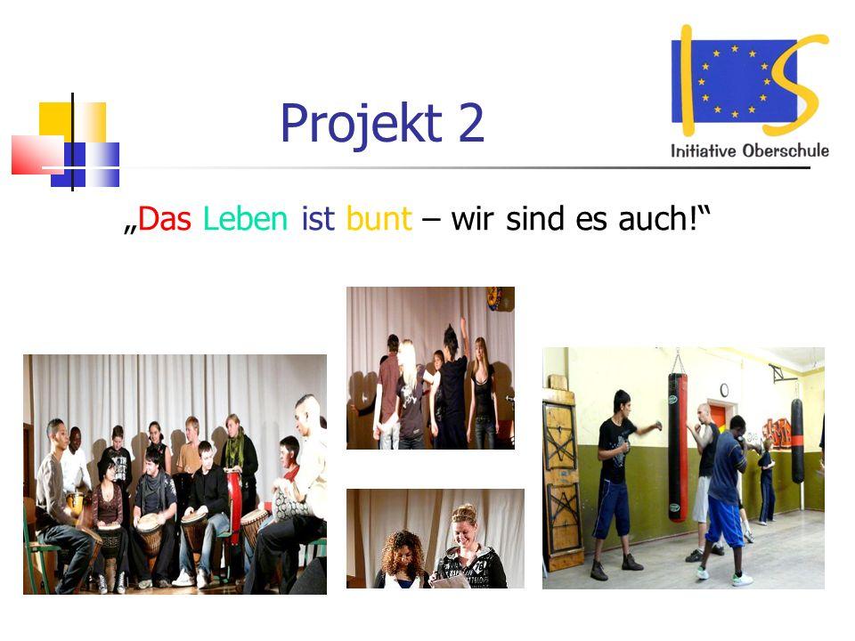 Projekt 2 Das Leben ist bunt – wir sind es auch!