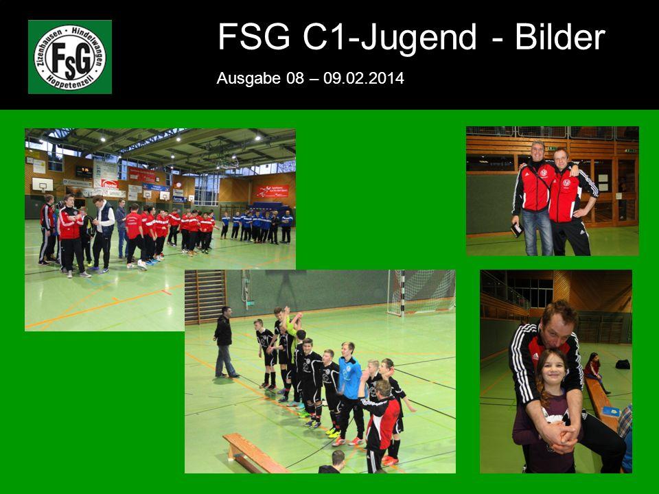 FSG E-Jugend - NEWS Ausgabe 4 – 28.11.2009 11 FSG C1-Jugend - Bilder Ausgabe 08 – 09.02.2014 11