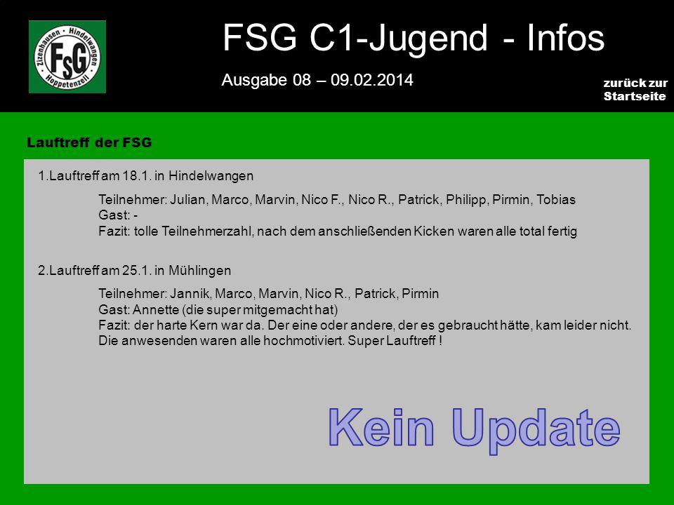 FSG E-Jugend - NEWS Ausgabe 4 – 28.11.2009 4 zurück zur Startseite FSG C1-Jugend - Infos Ausgabe 08 – 09.02.2014 Lauftreff der FSG 1.Lauftreff am 18.1.