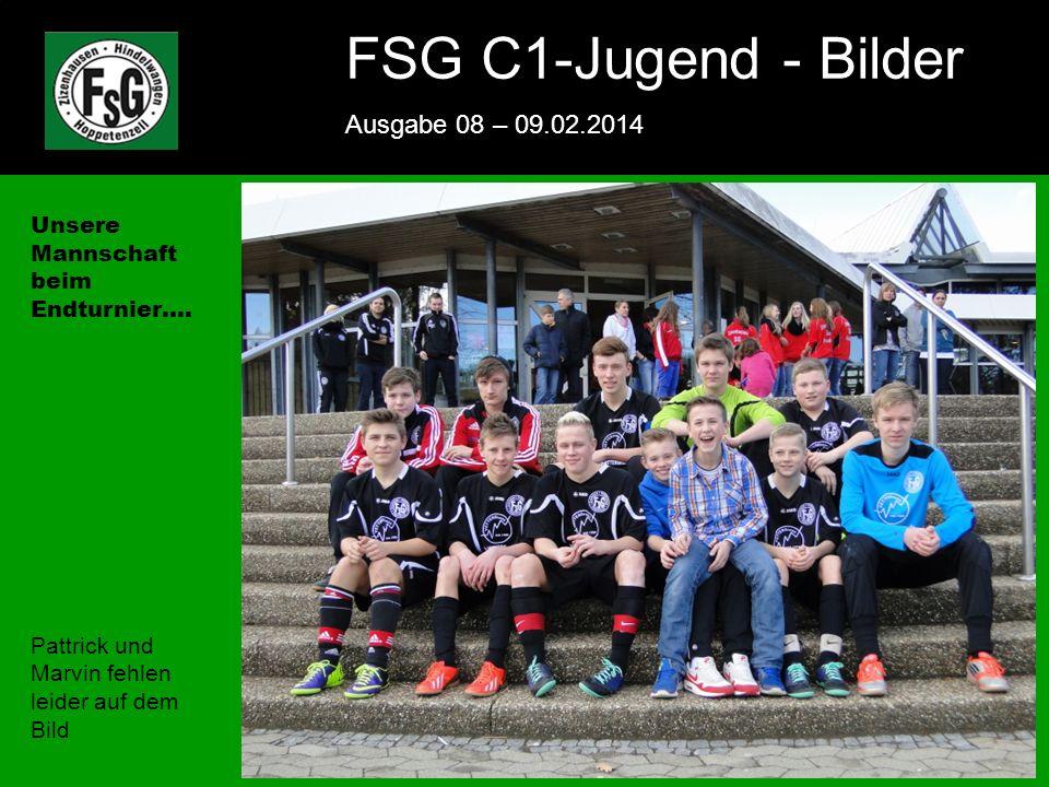 FSG E-Jugend - NEWS Ausgabe 4 – 28.11.2009 10 FSG C1-Jugend - Bilder Ausgabe 08 – 09.02.2014 10 Die Mannschaft mitsamt der großen Fangemeinde!