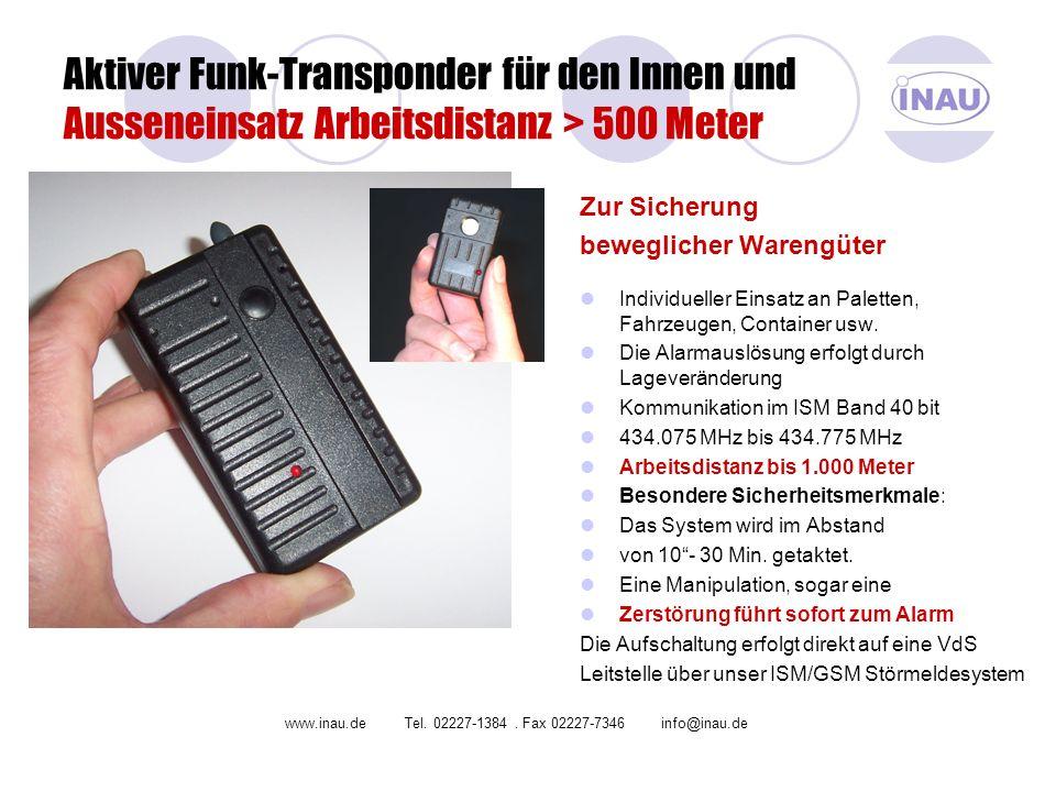 Aktiver Funk-Transponder für den Innen und Ausseneinsatz Arbeitsdistanz > 500 Meter Zur Sicherung beweglicher Warengüter Individueller Einsatz an Pale