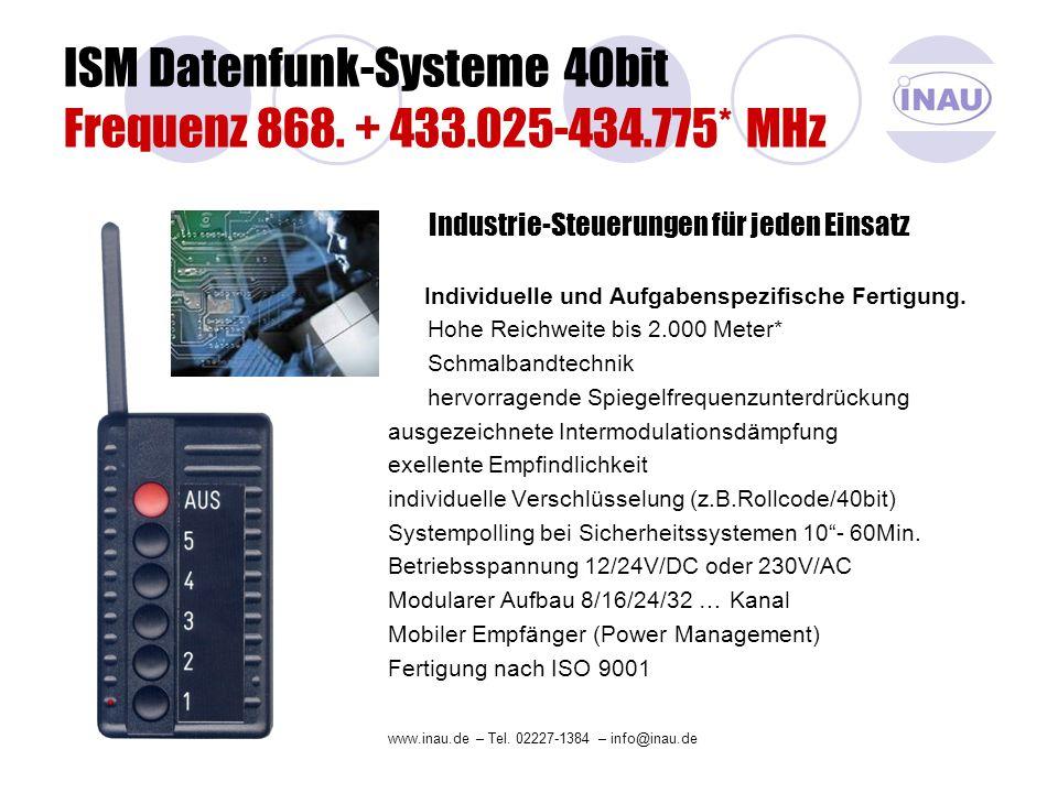 Das mobile Funk-Video-System für Arbeitsdistanzen bis 1.000 Meter Sendesystem (plug&play) Funk-Video-Sender 2,3/1,4GHz 80mW DX 16 Kanal 230/12V/DC über integriertes Netzteil Gewinn Antenne omnidirektional 3 dB Empfangssystem (plug&play) Funk-Video-Empfänger 2,3/1,4GHz DX 16 Kanal 230/12V/DC über integriertes Netzteil Gewinn Antenne Richtcharakteristik 8 dB adaptiert www.inau.de Tel.
