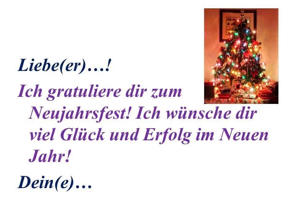 Liebe(er)….Ich gratuliere dir zum Neujahrsfest.