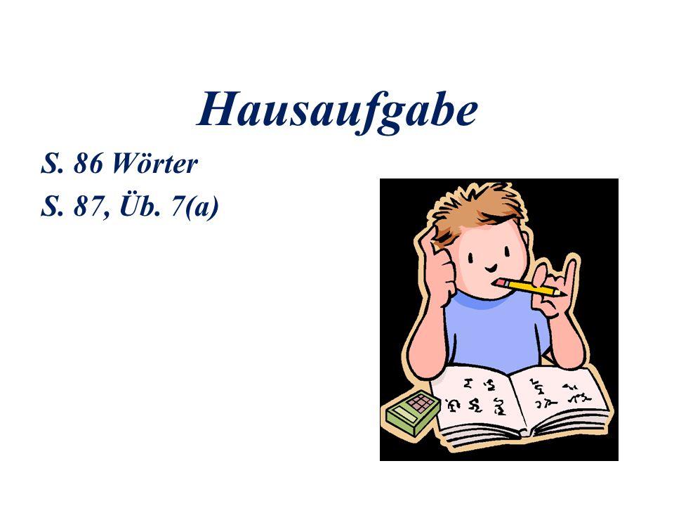 Hausaufgabe S. 86 Wörter S. 87, Üb. 7(a)