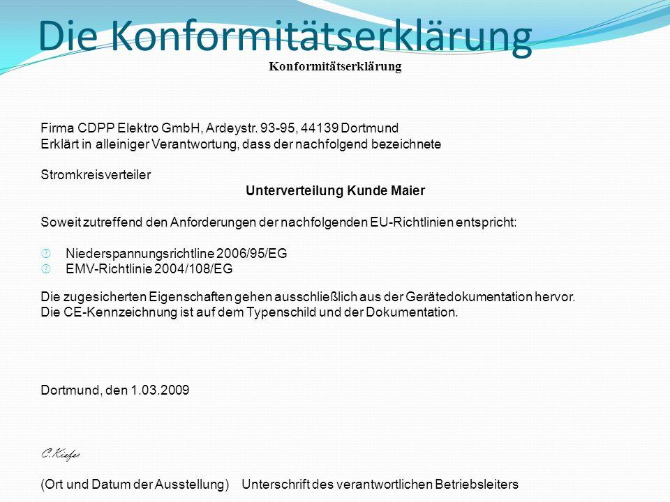 Die Konformitätserklärung Konformitätserklärung Firma CDPP Elektro GmbH, Ardeystr. 93-95, 44139 Dortmund Erklärt in alleiniger Verantwortung, dass der