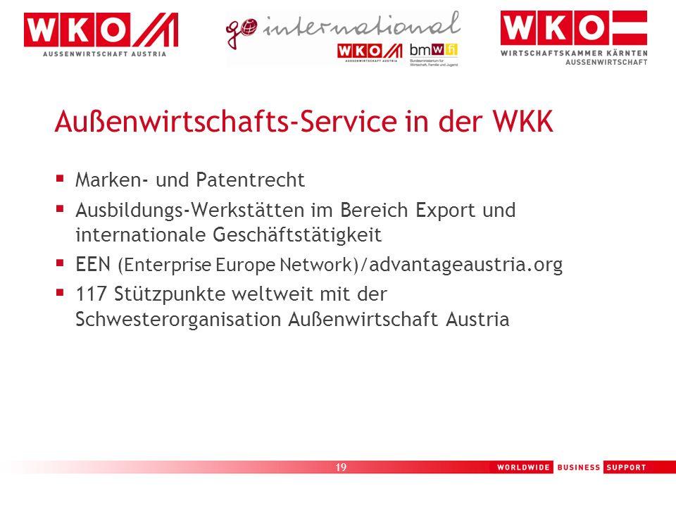 19 Außenwirtschafts-Service in der WKK Marken- und Patentrecht Ausbildungs-Werkstätten im Bereich Export und internationale Geschäftstätigkeit EEN (En