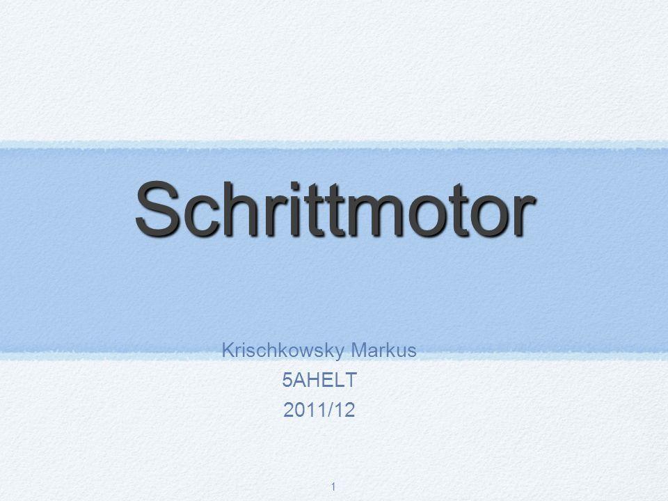 1 Schrittmotor Krischkowsky Markus 5AHELT 2011/12