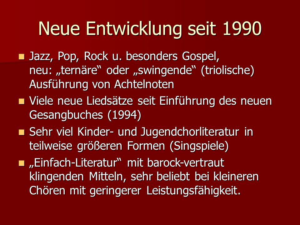 Neue Entwicklung seit 1990 Jazz, Pop, Rock u. besonders Gospel, neu: ternäre oder swingende (triolische) Ausführung von Achtelnoten Jazz, Pop, Rock u.