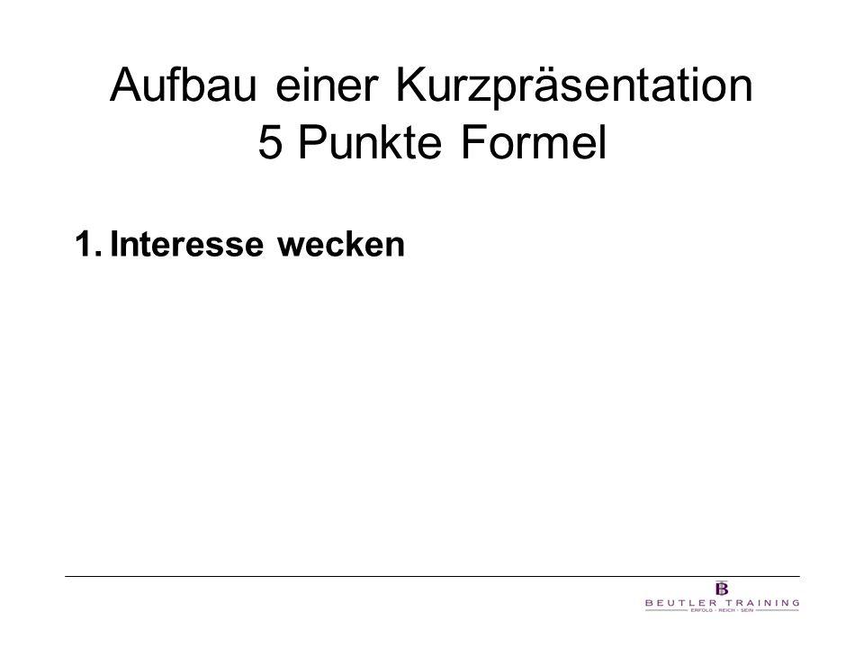 Aufbau einer Kurzpräsentation 5 Punkte Formel 1.Interesse wecken