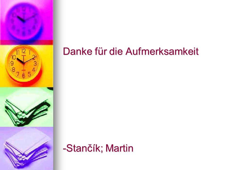 Danke für die Aufmerksamkeit -Stančík; Martin