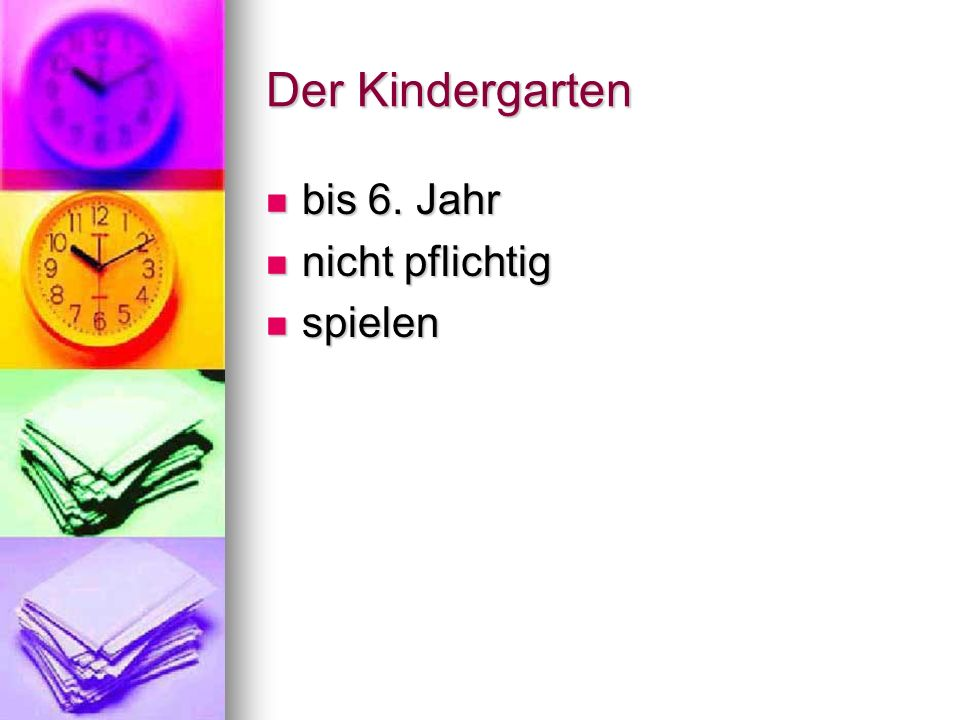 Der Kindergarten bis 6. Jahr bis 6. Jahr nicht pflichtig nicht pflichtig spielen spielen