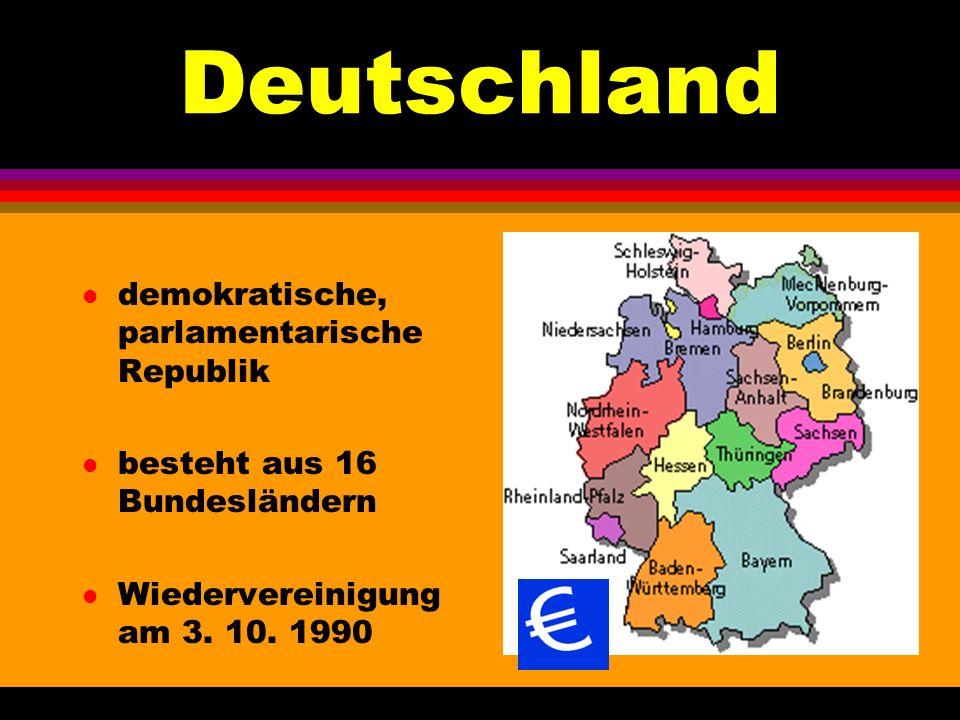 Deutschland l demokratische, parlamentarische Republik l besteht aus 16 Bundesländern l Wiedervereinigung am 3. 10. 1990