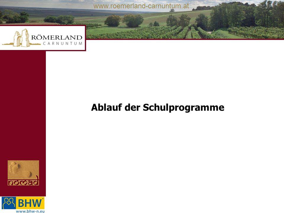 www.roemerland-carnuntum.at Ablauf der Schulprogramme