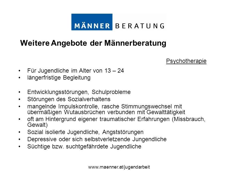 www.maenner.at/jugendarbeit Für Jugendliche im Alter von 13 – 24 längerfristige Begleitung Entwicklungsstörungen, Schulprobleme Störungen des Sozialve