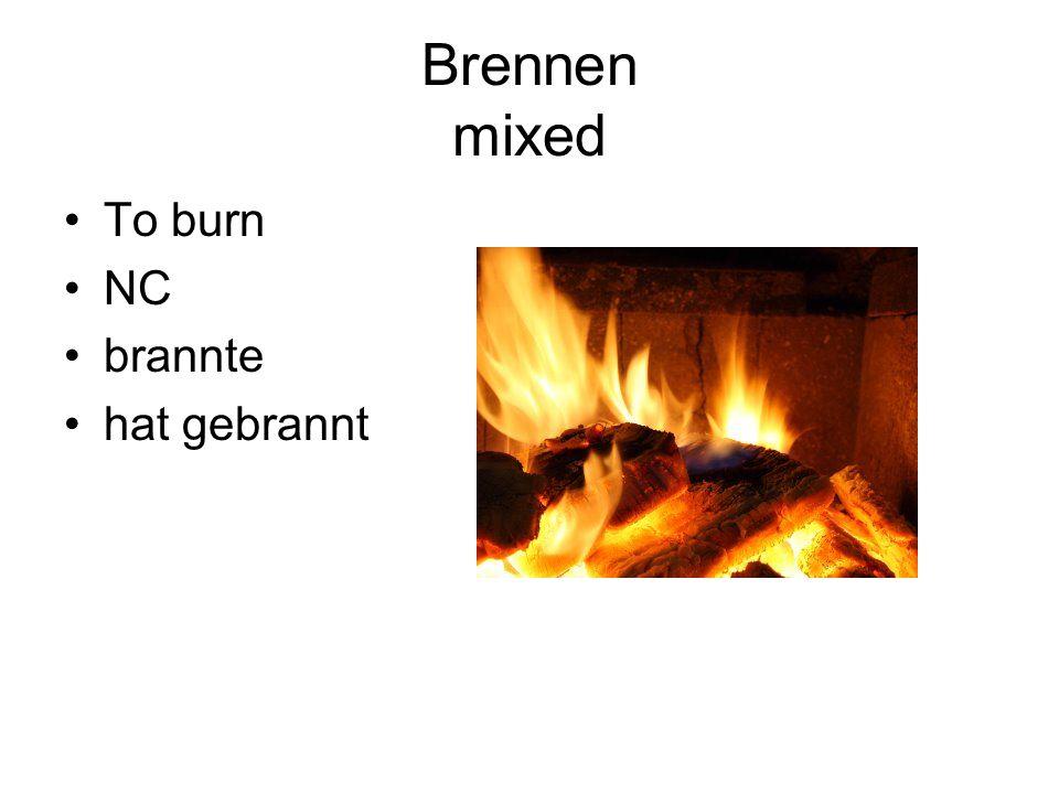 Brennen mixed To burn NC brannte hat gebrannt