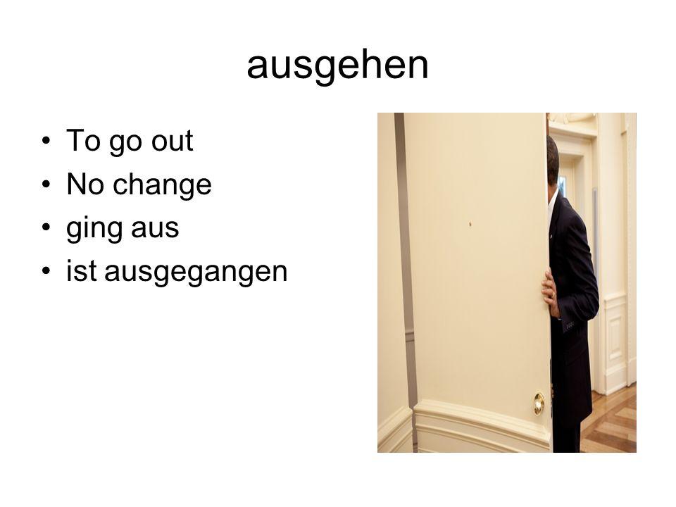 anziehen/ausziehen To put on/to take off No change zog an/aus hat angezogen/ausgezogen
