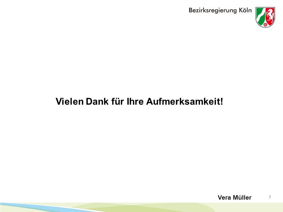 7 Vera Müller Vielen Dank für Ihre Aufmerksamkeit!