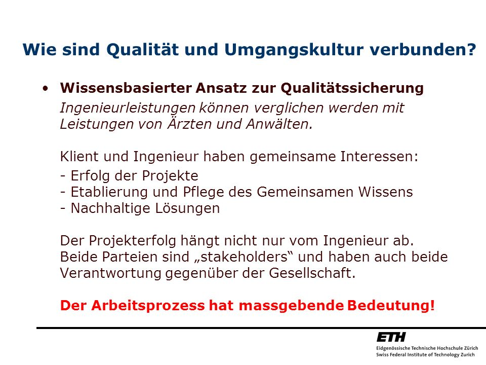 Wie sind Qualität und Umgangskultur verbunden? Wissensbasierter Ansatz zur Qualitätssicherung Ingenieurleistungen können verglichen werden mit Leistun