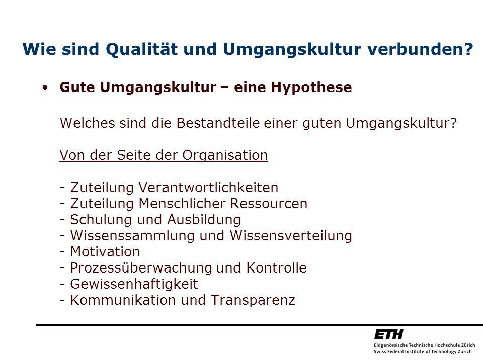 Wie sind Qualität und Umgangskultur verbunden? Gute Umgangskultur – eine Hypothese Welches sind die Bestandteile einer guten Umgangskultur? Von der Se
