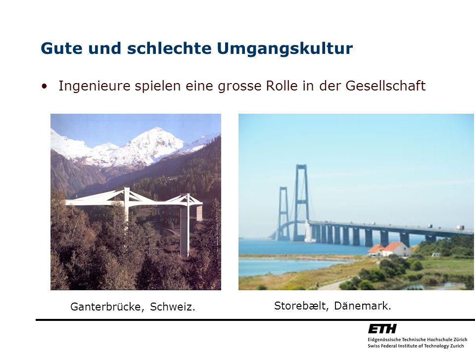 Gute und schlechte Umgangskultur Ingenieure spielen eine grosse Rolle in der Gesellschaft Storebælt, Dänemark. Ganterbrücke, Schweiz.