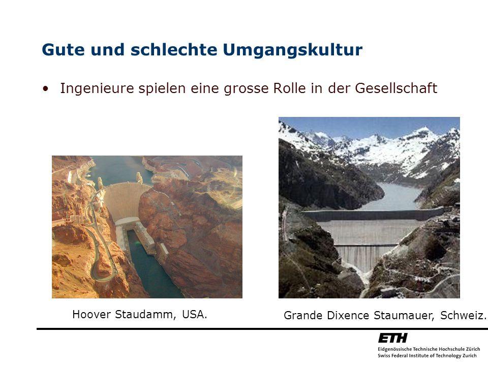 Gute und schlechte Umgangskultur Ingenieure spielen eine grosse Rolle in der Gesellschaft Hoover Staudamm, USA. Grande Dixence Staumauer, Schweiz.