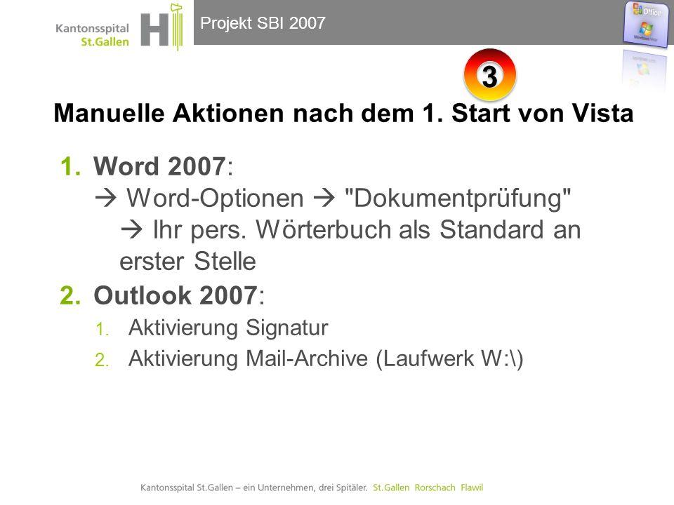Projekt SBI 2007 Manuelle Aktionen nach dem 1. Start von Vista 1.Word 2007: Word-Optionen
