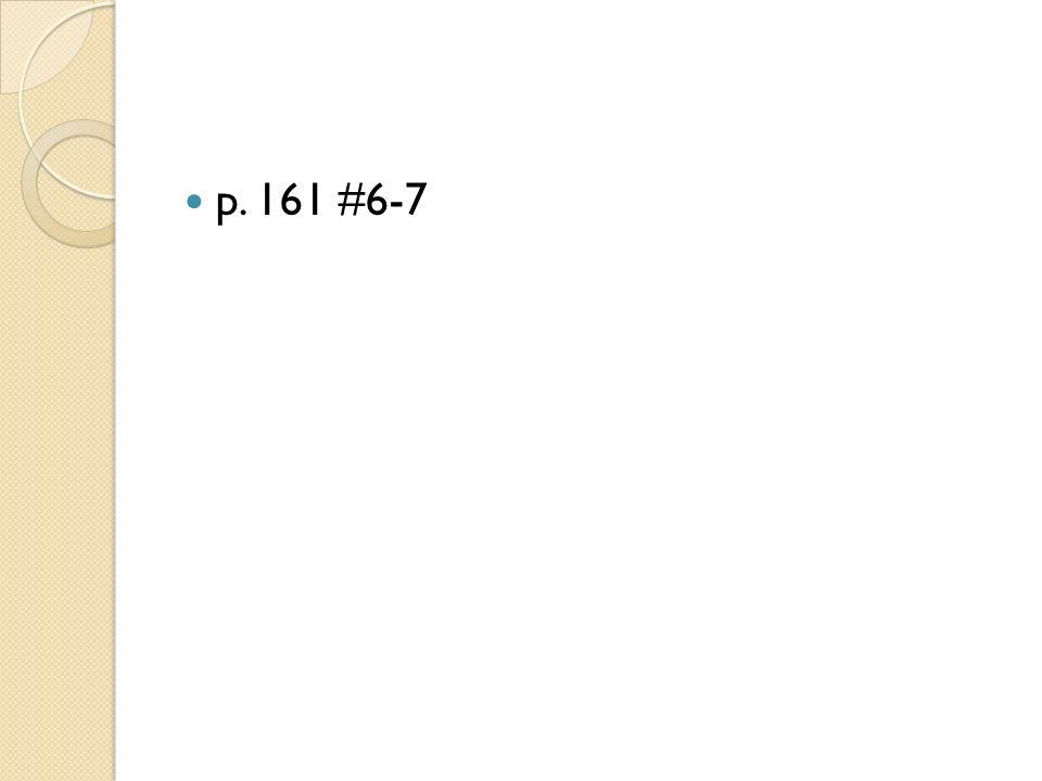 p. 161 #6-7