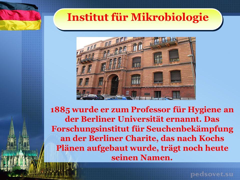 Institut für Mikrobiologie 1885 wurde er zum Professor für Hygiene an der Berliner Universität ernannt. Das Forschungsinstitut für Seuchenbekämpfung a