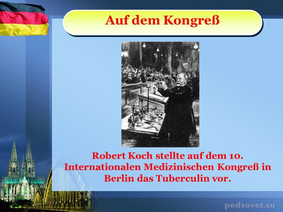 Robert Koch stellte auf dem 10. Internationalen Medizinischen Kongreß in Berlin das Tuberculin vor. Auf dem Kongreß