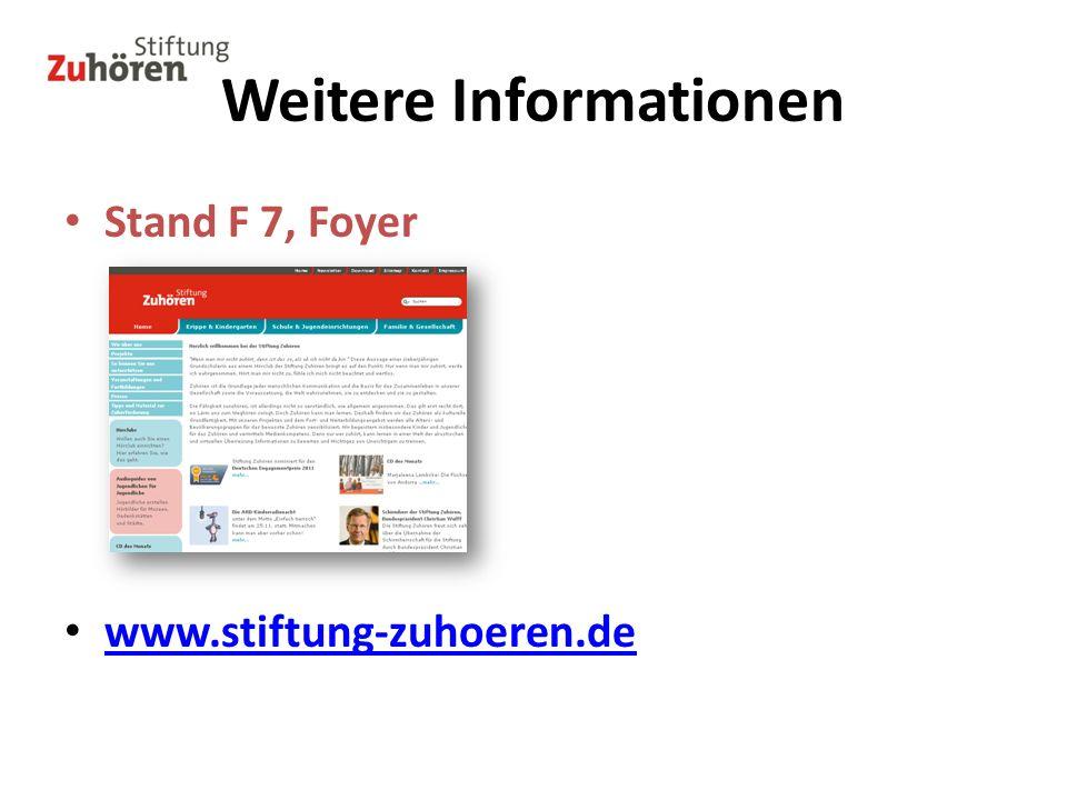 Weitere Informationen Stand F 7, Foyer www.stiftung-zuhoeren.de