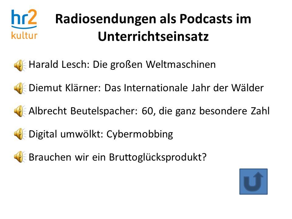 Harald Lesch: Die großen Weltmaschinen Diemut Klärner: Das Internationale Jahr der Wälder Albrecht Beutelspacher: 60, die ganz besondere Zahl Digital