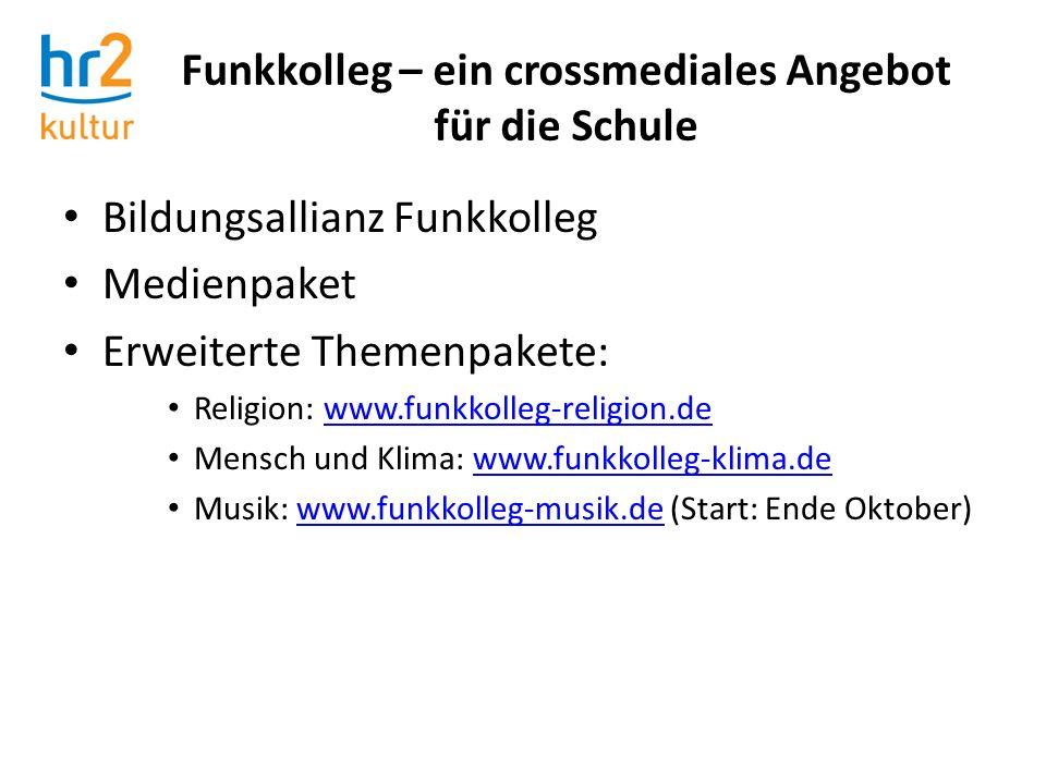 Bildungsallianz Funkkolleg Medienpaket Erweiterte Themenpakete: Religion: www.funkkolleg-religion.dewww.funkkolleg-religion.de Mensch und Klima: www.f