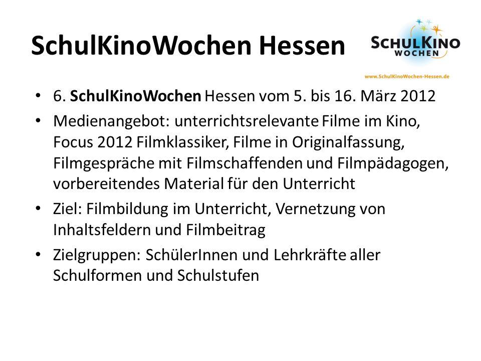 SchulKinoWochen Hessen 6. SchulKinoWochen Hessen vom 5. bis 16. März 2012 Medienangebot: unterrichtsrelevante Filme im Kino, Focus 2012 Filmklassiker,