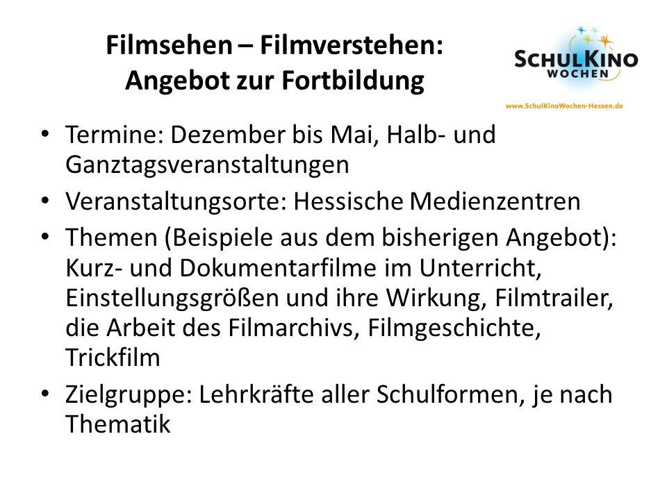 Filmsehen – Filmverstehen: Angebot zur Fortbildung Termine: Dezember bis Mai, Halb- und Ganztagsveranstaltungen Veranstaltungsorte: Hessische Medienze