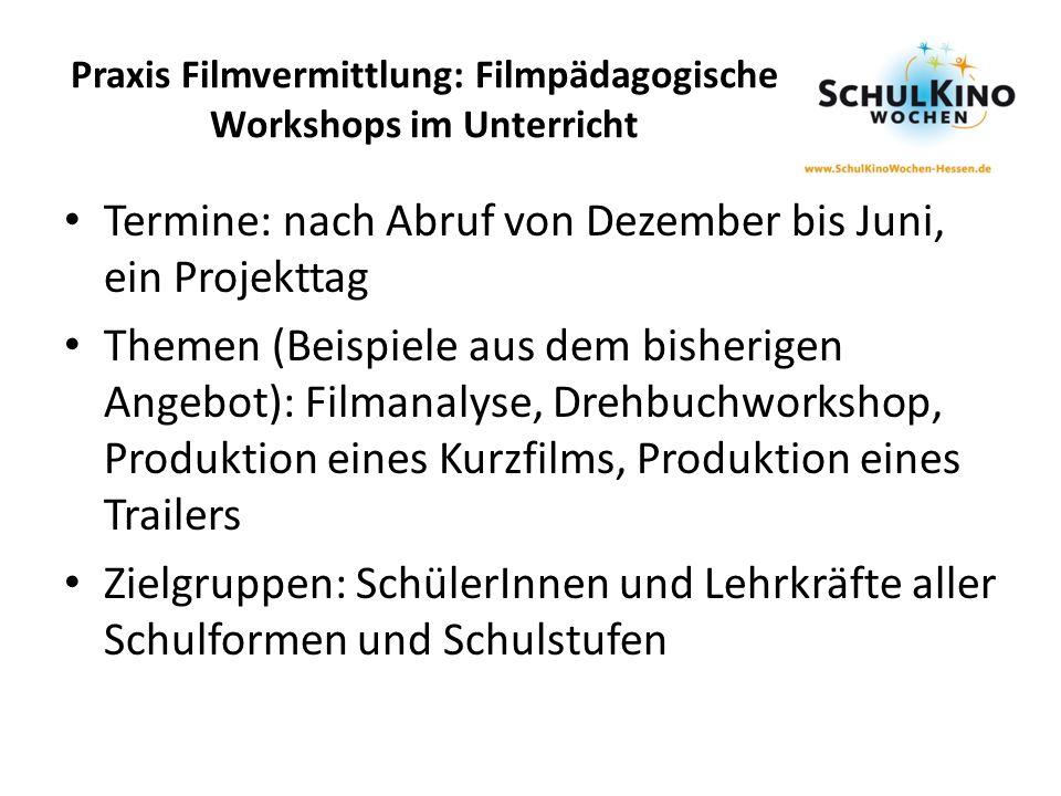 Praxis Filmvermittlung: Filmpädagogische Workshops im Unterricht Termine: nach Abruf von Dezember bis Juni, ein Projekttag Themen (Beispiele aus dem b