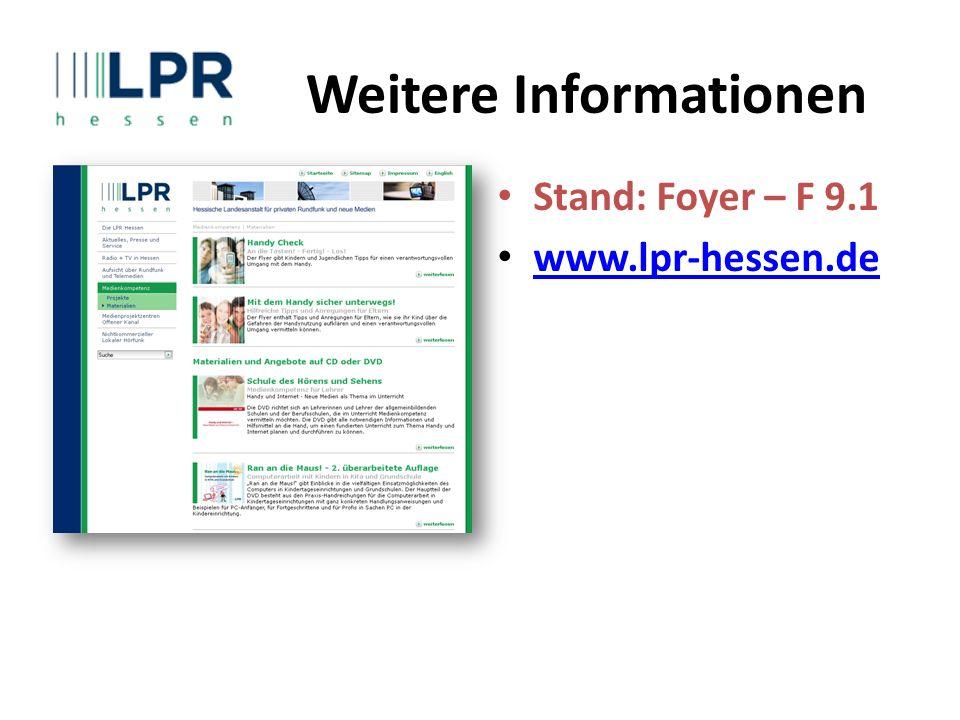 Stand: Foyer – F 9.1 www.lpr-hessen.de Weitere Informationen