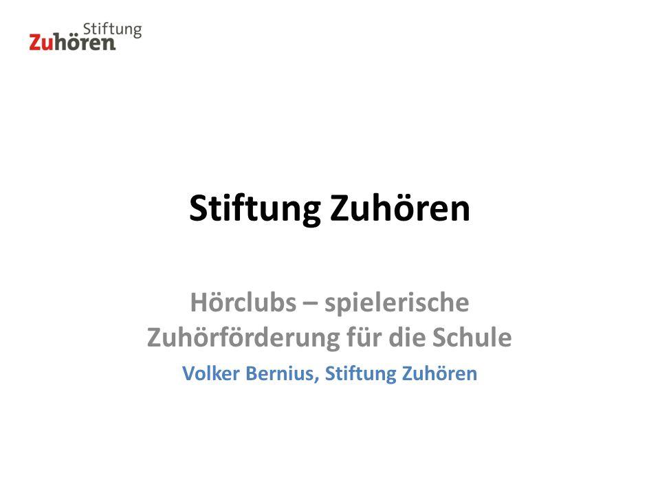 Stiftung Zuhören Hörclubs – spielerische Zuhörförderung für die Schule Volker Bernius, Stiftung Zuhören