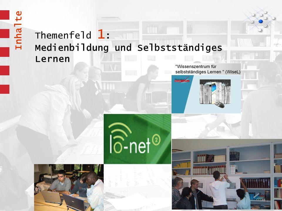 Themenfeld 1 : Medienbildung und Selbstständiges Lernen Inhalte