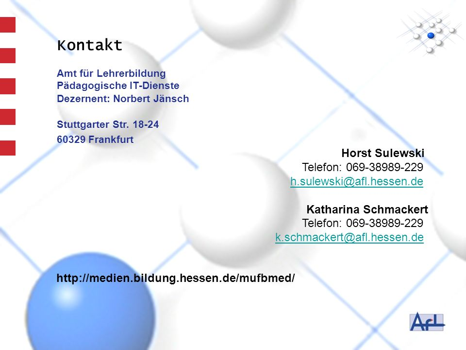 http://medien.bildung.hessen.de/mufbmed/ Kontakt Amt für Lehrerbildung Pädagogische IT-Dienste Dezernent: Norbert Jänsch Stuttgarter Str.