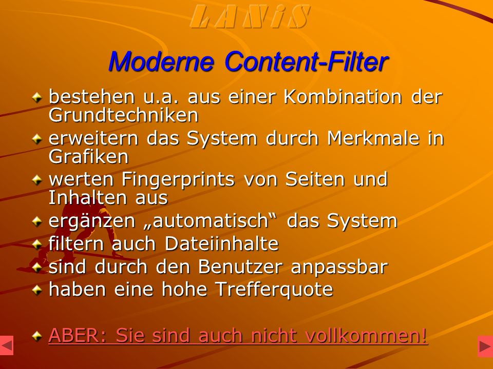 Moderne Content-Filter bestehen u.a.